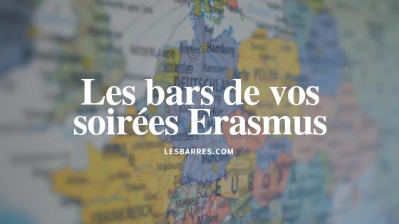 Les bars de vos soirées Erasmus